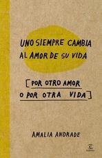 Uno siempre cambia al amor de su vida ( por otro amor o por otra vida)