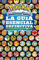 POKEMON. LA GUIA ESENCIAL DEFINITIVA