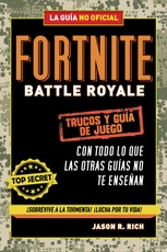 FORTNITE BATTLE ROYALE: TRUCOS Y GUIA DE
