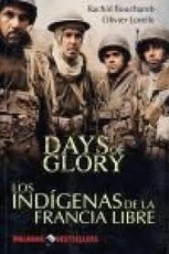 Days Of Glory - Los Indigenas De La Francia Libre
