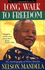 LONG WALK TO FREEDOM: Nelson Mandela - Little Brown