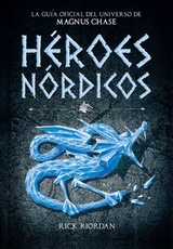 MAGNUS CHASE. HEROES NORDICOS