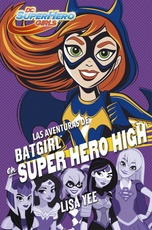 AVENTURAS DE BATGIRL EN SUPER HERO HIGH (14+)