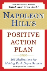 NAPOLEON HILL`S POSITIVE ACTION PLAN