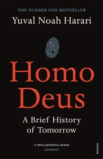 HOMO DEUS: A BRIEF HISTORY OF TOMORROW - Vintage UK *Ap 2017